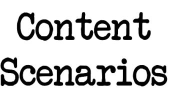 Content Scenarios